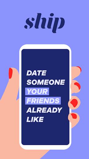 Ship u2013 Date and Get Shipped by Your Friends 2.0.2442900 Screenshots 1