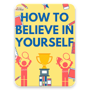 How To believe In Yourself In Life