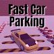 Fast Car Parking - 3D Challenging Track für PC Windows