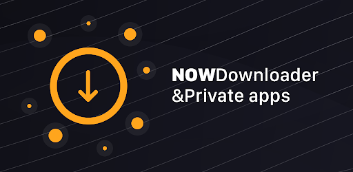 NOWDownloader and Private Apps Versi 1.0