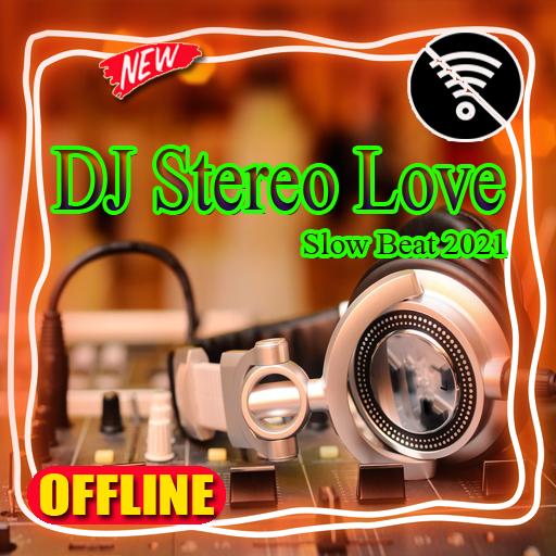 Baixar DJ Stereo Love Slow Beat 2021 para Android
