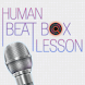Human Beat Box Lesson - Androidアプリ