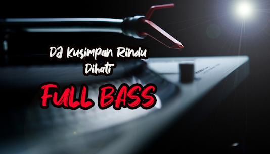 DJ Kusimpan Rindu Dihati FULL BASS 1.1.5 [Mod + APK] Android 2