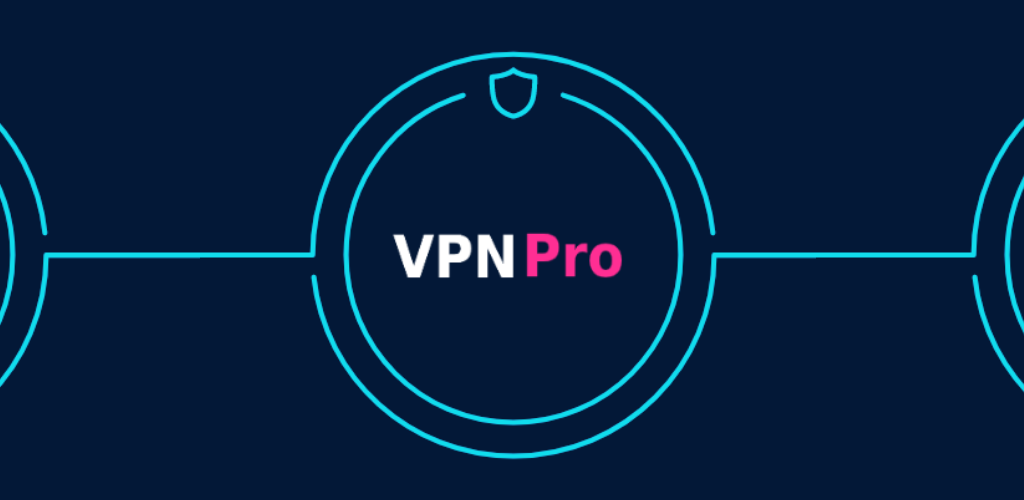 VPN Pro – Free for Lifetime (Free Android App)