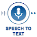 Speech to Text - Easy Voice typing with Translator - Androidアプリ