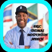 Motivation Speech Eric Thomas