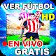 Fútbol Para Ver (TV GRATIS) En Vivo Directo Guide