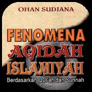 Fenomena Aqidah Islamiyah - Ohan Sudjana