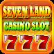 セブンランドカジノのスロット(Seven Land Casino Slot