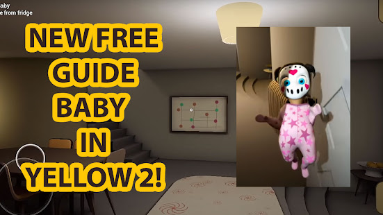 Image For Guide for baby in yellow walkthrough (Unofficial) Versi 1.0 2