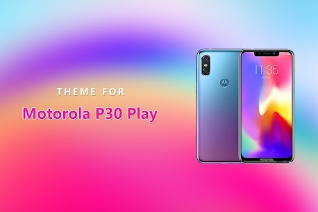 Theme for Motorola P30 Play 1.0.5 Android Mod APK 1