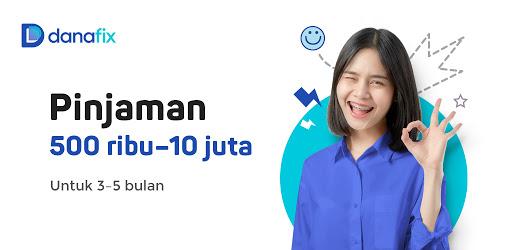 Danafix - Pinjaman Online Cepat Cair - Kredit Uang - Aplikasi di Google Play
