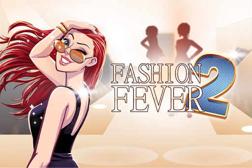 Fashion Fever 2 - Top Models and Looks Styling 1.0 screenshots 1