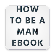 How To Be A Man- eBook