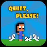 Quiet, Please! (Free)