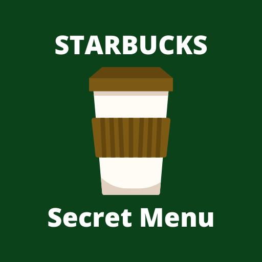 Starbucks Secret Menu for 2021 - Latest Drinks