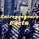 Entprepreneurs Facts