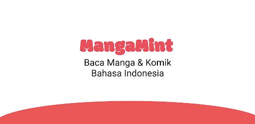 MangaMint - Baca Manga dan Komik Bahasa Indonesia Versi 1.0.3
