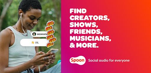 Spoon: Social Audio - Live Stream, Chat, Listen