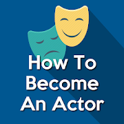 How To Become An Actor (Learn Acting)