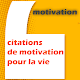 citations de motivation pour la vie para PC Windows