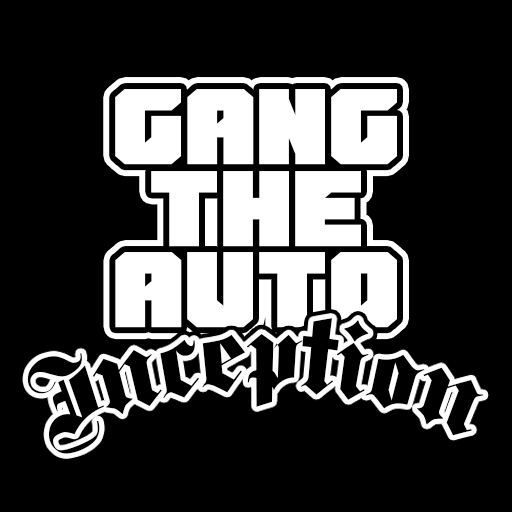 Gang The Auto: Inception