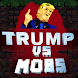 Trump vs Mobs - Androidアプリ