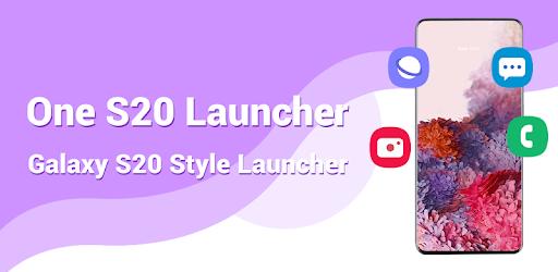 One S20 Launcher - S20 Launcher One Ui 2.0 Style Mod By ChiaSeAPK.Com