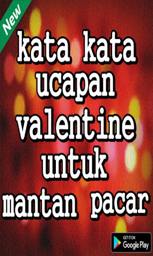 Download Kata Kata Ucapan Valentine Untuk Mantan Pacar Free For Android Kata Kata Ucapan Valentine Untuk Mantan Pacar Apk Download Steprimo Com