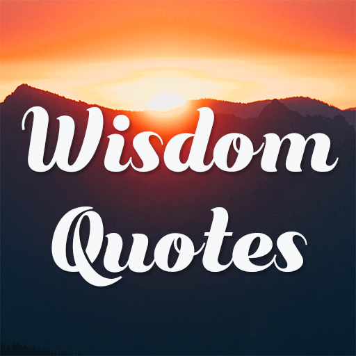 Wisdom Quotes: Wise Words, Sayings and Status