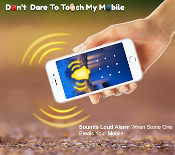 No One Touch My Phone - Alarm & Security