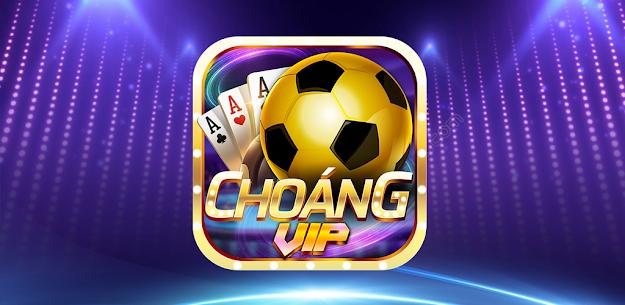 Choáng Vip- Game Bài, Nổ Hũ, Tài Xỉu Doi Thuong 1