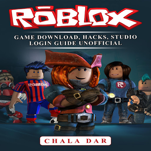 Roblox How To Download Audio Roblox Game Download Hacks Studio Login Guide Unofficial By Chala Dar Audiobooks On Google Play