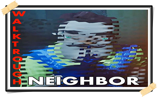 Walktrough the Neighbor Game Scary Guide IV 1.0 Screenshots 3