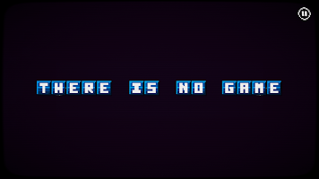 There is no game - Jam Edition