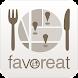 favoreat - 料理レコメンド グルメアプリ