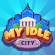 My Idle City - Androidアプリ