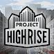プロジェクト・ハイライズ - Androidアプリ