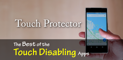 Touch Protector (the best of Touch Disabling apps) - Apps on Google Play