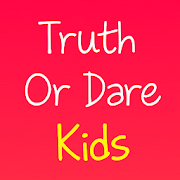 Truth Or Dare Kids