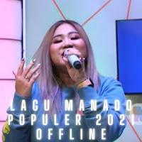 Lagu Manado Populer 2021 Offline