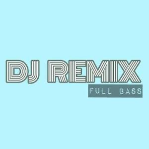 Dj Remix Full Bass 3.0