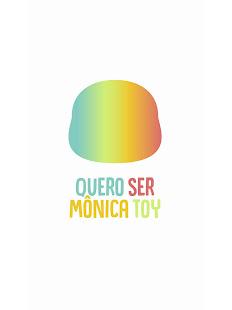 My own Monica Toy