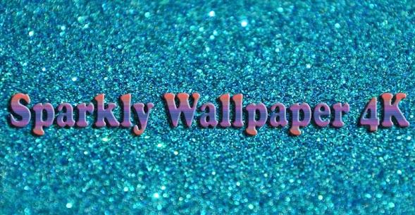 Sparkly Wallpaper 4K Apk Son Sürüm 2021 1