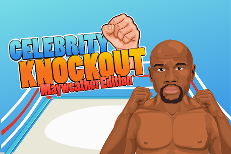 Celebrity Knockout: Mayweather Edition Game Hack Android and iOS 1