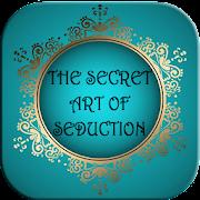 The secret art of seduction