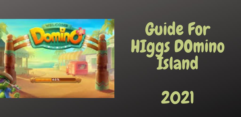 Download Higgs Domino Island Guide App 2021 Free For Android Higgs Domino Island Guide App 2021 Apk Download Steprimo Com
