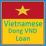 Vietnamese Dong VND Loan - Urgent Cash Loan