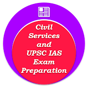 Civil Services and UPSC IAS Exam Preparation
