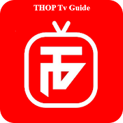 THOP Tv Guide : Live Streaming Tips